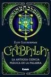 Descargar Libro Cabala/ Qabalah: La Antigua Ciencia Magica De La Palabra/ the Ancient Science of the Magic Word (Armonia) de Eloy Gleuberman