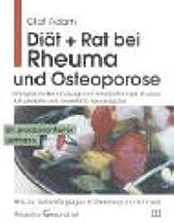 Diät + Rat bei Rheuma und Osteoporose: Erfolgreiche Behandlung nach internationalen Studien. Hilfe zur Selbsthilfe gegen Entzündung und Schmerz. Ein praxisorientierter Leitfaden