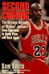 Second Coming: Strange Odyssey of Michael Jordan - From Courtside to Home Plate and Back Again