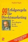99 Erfolgsregeln für Direktmarketing. Der Praxis-Ratgeber für alle Branchen