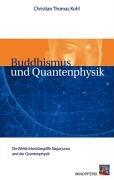 Buddhismus und Quantenphysik: Die Wirklichkeitsbegriffe Nagarjunas und der Quantenphysik