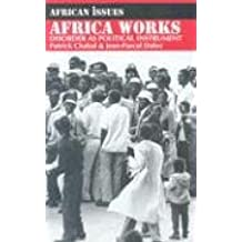 Africa Works: Disorder as Political Instrument (African Issues (Paperback))
