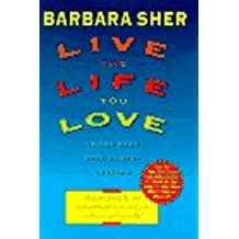 Live the Life You Love: In Ten Easy Step-By-Step Lessons