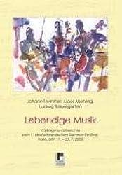 Lebendige Musik: Vorträge und Berichte vom 1. deutsch-russischen Sommer-Festival, Halle, den 19.-23.7.2005