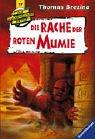 Die Rache der roten Mumie (Die Knickerbocker-Bande, Band 17)