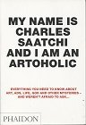 My Name is Charles Saatchi and I am an Artoholic (2009)