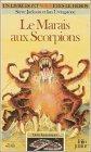 Défis Fantastiques : Le Marais aux scorpions