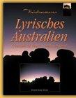 Lyrisches Australien: Freundliche Feuer, Zeitloses Land
