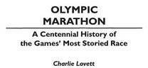 [(Olympic Marathon : A Centennial History of the Games' Most Storied Race)] [By (author) Charles C. Lovett] published on (April, 1997) par Charles C. Lovett
