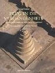 Flug in die Vergangenheit: Zu den archäologischen Stätten der Menschheit