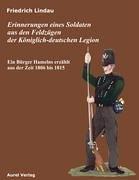 Erinnerungen eines Soldaten aus den Feldzügen der Königlich-deutschen Legion: Ein Bürger Hamelns erzählt aus der Zeit 1806 - 1815