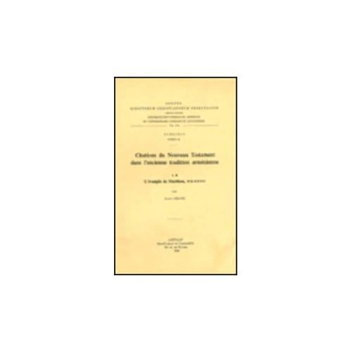 Citations Du Nouveau Testament Dans L'ancienne Tradition Armenienne, I. B. L'evangile De Matthieu, Xiii-xxviii. Subs. 32.