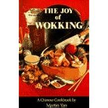 Joy of Wokking: A Chinese Cookbook