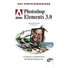 Das Einsteigerseminar Adobe Photoshop Elements 3.0