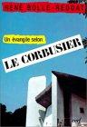 Un Evangile selon Le Corbusier