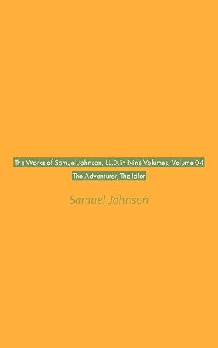 The Works of Samuel Johnson, LL.D. in Nine Volumes, Volume 04The Adventurer; The Idler (English Edition)