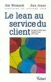 Le Lean au service du client : Ce que le client veut - Quand il veut - Où il veut