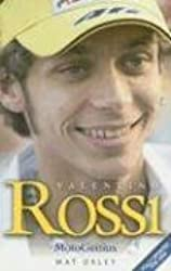Valentino Rossi: MotoGenius by Mat Oxley (2006-11-30)