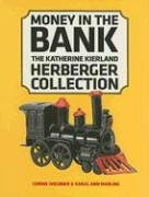 money-in-the-bank-the-katherine-kierland-herberger-collection-the-katherine-kierland-herberger-colle