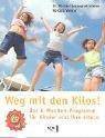 Weg mit den Kilos! Das 6-Wochen-Programm für Kinder und ihre Eltern - Michael Despeghel-Schöne