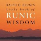 Ralph H. Blum's Little Book of Runic Wisdom