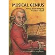 Musical Genius: A Story about Wolfgang Amadeus Mozart (Creative Minds Biography (Paperback))