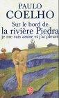 Sur le bord de la rivière Piedra, je me suis assise et j'ai pleuré