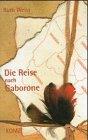 Die Reise nach Gaborone. Kurzgeschichten