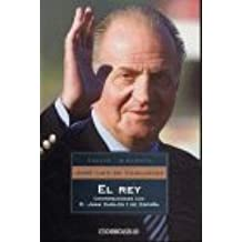 El Rey/The King: Conversaciones Con D. Juan Carlos I de Espana/Conversations With D. Juan Carlos I of Spain: 45 (Ensayo-biografico/Biographic Essay)