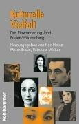 Kulturelle Vielfalt. Baden-Württemberg als Einwanderungsland (Schriften zur politischen Landeskunde Baden-Württembergs)