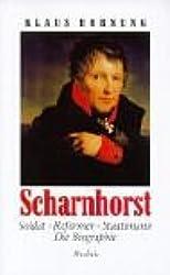 Scharnhorst: Soldat – Reformer – Staatsmann