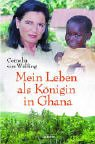 Mein Leben als Königin in Ghana -