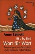 Bird by Bird - Wort für Wort. Anleitungen zum Schreiben und Leben als Schriftsteller
