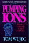 Pumping Ions by Tom Wujec (1988-08-01) (Wujec Tom)