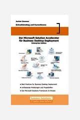 Der Microsoft Solution Accelerator für Business Desktop Deployment: Schnelleinstieg und Kurzreferenz Taschenbuch