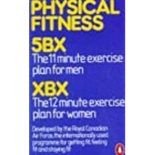 Physical Fitness: 5Bx 11-Minute-a-Day Plan For Men, Xbx 12-Minute-a-Day Plan For Women:Two Series of Exercises (Penguin Health Care & Fitness)