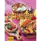 Spezialitäten aus aller Welt (GU Kochvergnügen)