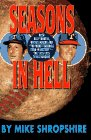 Seasons in Hell: With Billy Martin, Whitey Herzog, and the Worst Baseball Teams in History, the 1973-1975 Texas Rangers por Mike Shropshire