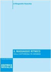 Il massaggio ritmico della dottoressa Ita Wegman