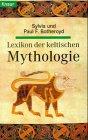 Lexikon der keltischen Mythologie (Knaur Taschenbücher. Sachbücher) - Sylvia Botheroyd, Paul F Botheroyd