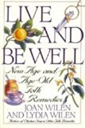 Live and Be Well: New Age and Age-Old Folk Remedies
