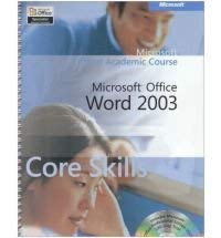 Microsoft Official Academic Course: Word 2003 Core Skills