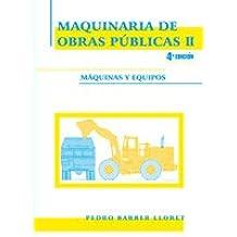 Maquinaria de obras públicas II: Máquinas y equipos