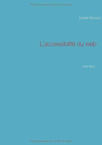 L'accessibilité du web: Livre blanc