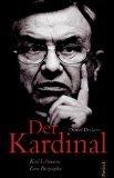 Der Kardinal: Karl Lehmann - Eine Biographie - Daniel Deckers
