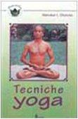 Tecniche yoga (Pagine del loto) por Manohar Gaarote