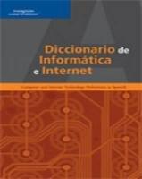 Diccionario de Informatica e Internet: Computer and Internet Technology Definitions in Spanish
