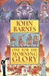 One for the Morning Glory by John Barnes (1996-04-01)