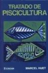 Tratado de piscicultura (Acuicultura, Piscicultura) por Marcel Huet