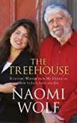 The Tree House: Eccentric Wisdom on How to Live, Love and See by Naomi Wolf (2006-01-19)